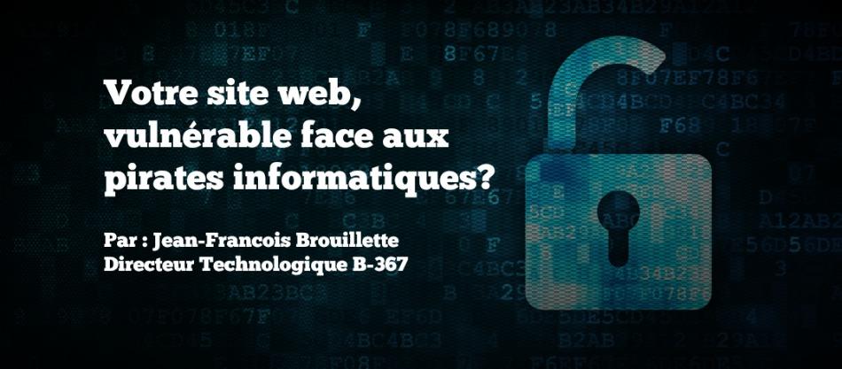 Votre site web, vulnérable face aux pirates informatiques?