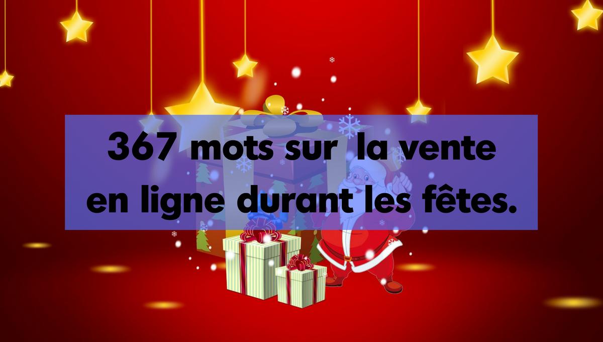 367 mots sur la vente en ligne durant les fêtes.